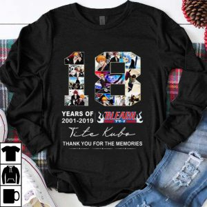 Awesome 18 Years Of Bleach 2001 2019 Thank You For The Memories shirt