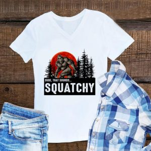 Awesome Dude That Sounds Squatchy Bigfoot Sunset shirt