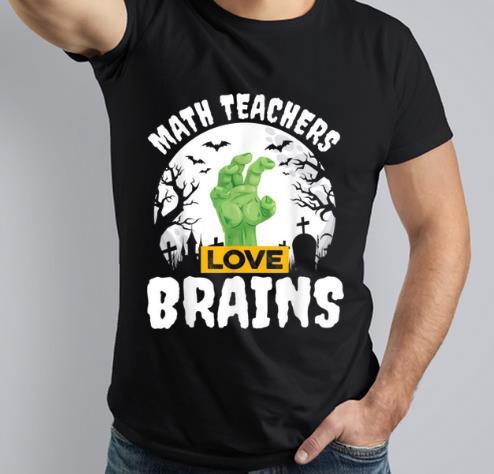 Awesome Halloween Teacher Math Teachers Love Brains shirt