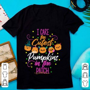 Awesome I Care The Cutest Pumpkins In The Patch Nurse Halloween Gift shirt