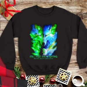 Awesome Still Here Still Fighting Mental Health Awareness Wolf Colorful shirt