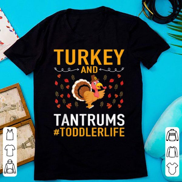 Awesome Thanksgiving - Turkey And Tantrums Toddler Life shirt
