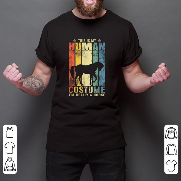 Hot This Is My Human Costume A Horse Halloween shirt