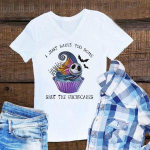 I Just Baked You Some Shut The Fucupcakes Jack Skellington shirt