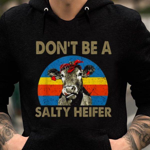 Nice Dont Be A Salty Heifer Vintage shirt