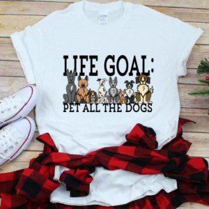 Nice Life Goal Pet All The Dogs shirt