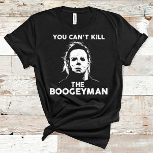 Nice Micheal Myer You Can't Kill The Boogeyman shirt