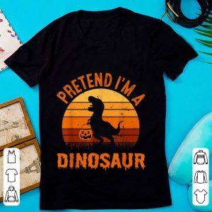 Nice Pretend I'm A Dinosaur Funny Halloween Costume Gift shirt