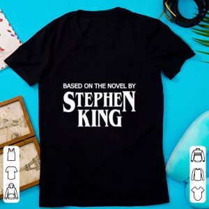 Official Based on the Novel by Stephen King shirt