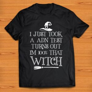 Official I'm A 100 Percent With That Witch Halloween shirt