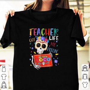 Official Teacher Life Got Me Feelin Un Poco Loco Skeleton shirt