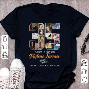 Premium 35 Years Of Mylène Farmer Thank You For Your Music Signature shirt