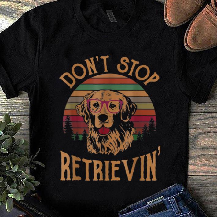 Premium Golden Don t Stop Retrievin Vintage shirt 1 - Premium Golden Don't Stop Retrievin Vintage shirt