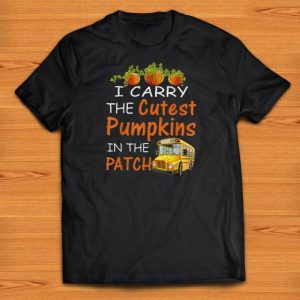 Premium I Carry The Cutest Pumpkins In The Patch shirts