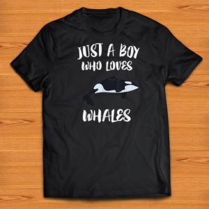 Premium Just A Boy Who Loves Whales Killer Whale Orca shirts