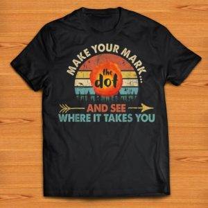 Premium The Dot Make Your Mark And See Where It Takes You Sunset shirts