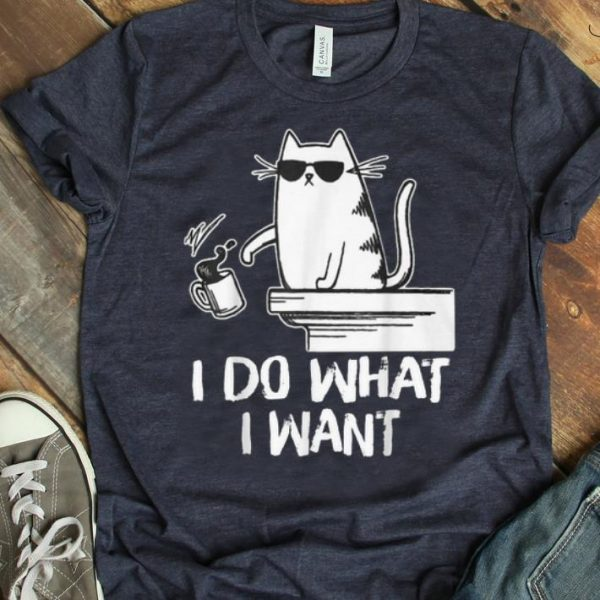 Pretty Cat I Do What I Want Coffee Cat Coffee Drinking shirt