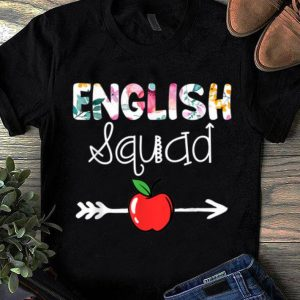 Pretty English Squad English Team 1st day Of School gifts shirt