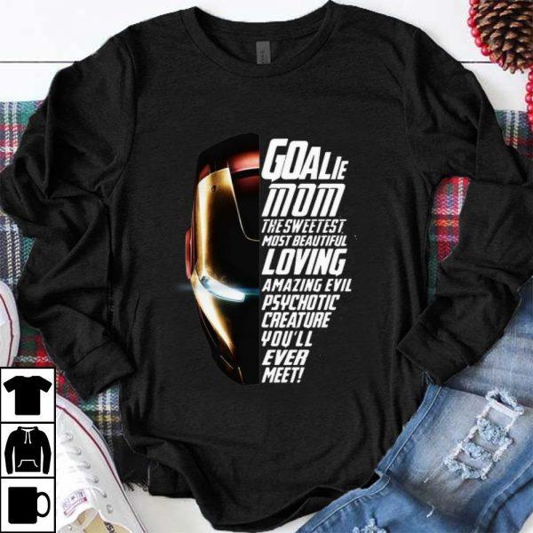 Pretty Goalie Mom The Sweetest Most Beautiful Loving Amazing Iron Man shirt