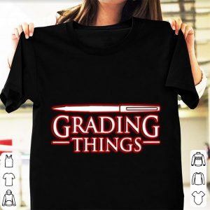 Pretty Grading Things Stranger Things shirt