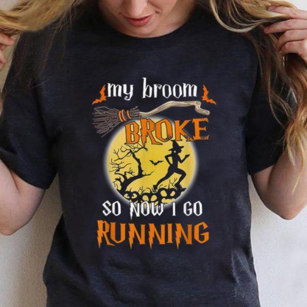 Pretty Halloween My Broom Broke So Now I Go Running shirt