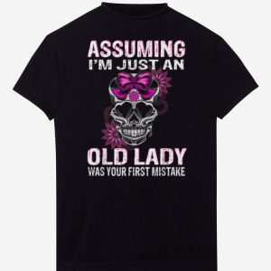 Pretty Queen Skull Assuming I'm Just An Old Lady Was Your First mistake shirts