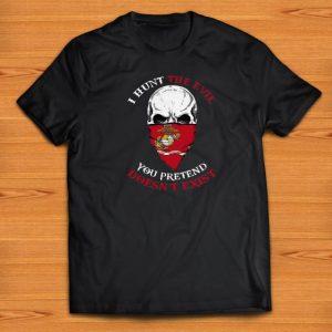 Pretty Skull I Hunt The Evil You Pretend Doesn't Exist US Marine shirts