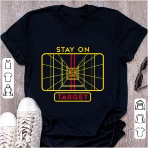 Pretty Star Wars Stay On Target shirt