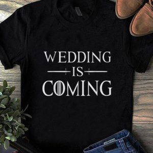 Pretty Wedding Is Coming shirts