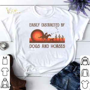 Sunset Easily Distracted By Dogs And Horses shirt