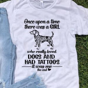 Top Once upon a time there was a girl who really loved dogs and had tattoos shirt