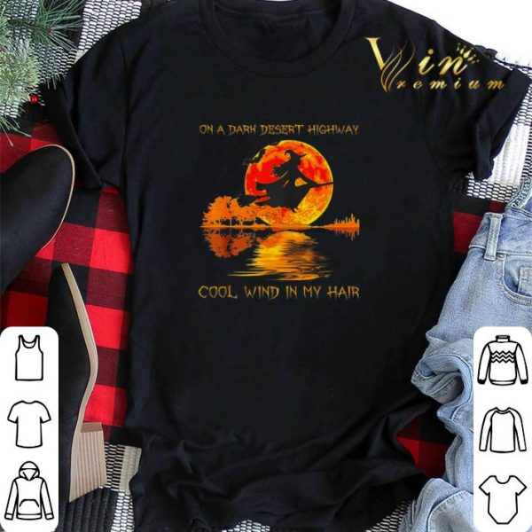Witch on a dark desert highway cool wind in my hair sunset shirt sweater