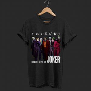 Funny Friends Legends Never Die Joker shirt