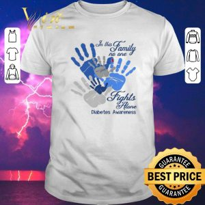 Hot Diabetes Awareness In this family no one fights alone shirt