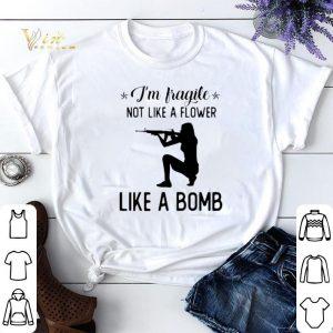 I'm fragile not like a flower like a bomb shirt sweater