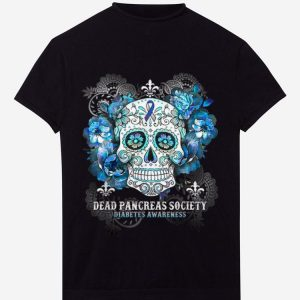 Nice Dead Pancreas Society Diabetes Awareness Sugar Skull shirt