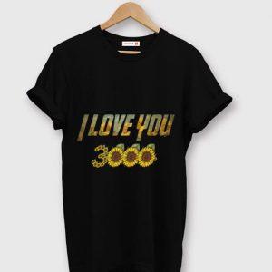 Nice I Love You 3000 Iron Man Sunflowers shirt