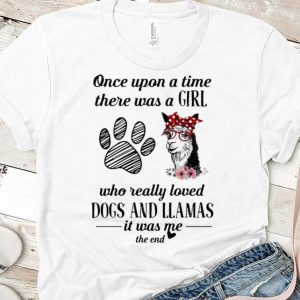 Nice Once Upon A Time A Girl Really Loves Dogs And Llamas shirt