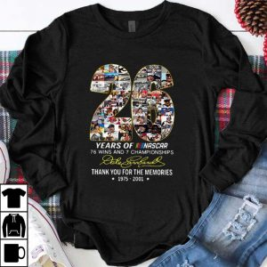 Official Dale Earnhardt 26 years of Nascar 76 wins and 7 championships shirt
