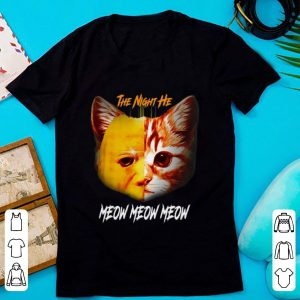 Official Michael Myers Cat The Night He Meow Meow Meow shirt