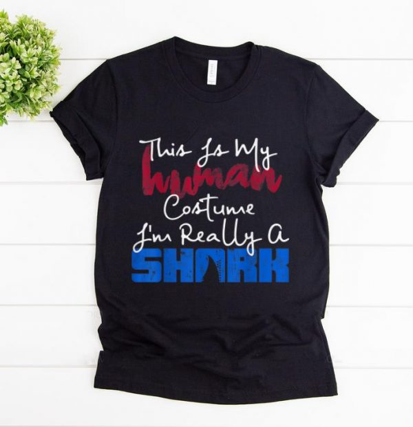 Official This Is My Human Costume I'm Really A Shark Gift shirt