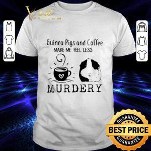 Premium Guinea pigs and coffee make me feel less murdery shirt
