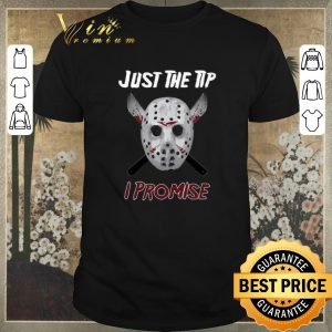Premium Jason Voorhees just the tip i promise shirt sweater