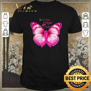 Pretty Butterfly in october i wear Pink Breast Cancer Awareness shirt sweater