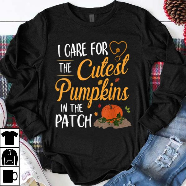 Pretty Halloween Nurse I Care For The Cutest Pumpkins In The Patch shirt
