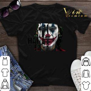 Put on a happy face Joker 2019 shirt sweater