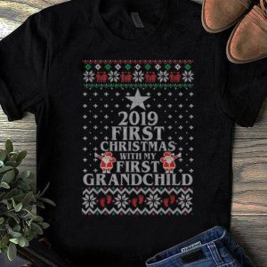 Top 2019 First Christmas With My First Grandchild Christmas shirt
