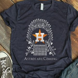 Top Houston Astros Are Coming Game Of Throne shirt