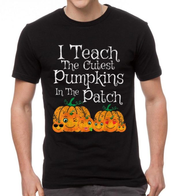 Top I Teach The Cutest Pumpkins In The Patch Teacher Halloween shirt