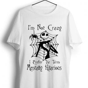 Top Jack Skellington I Prefer The Term Mentally Hilarious shirt